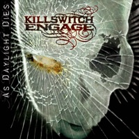 As Daylight Dies - Killswitch Engage MP3 - intalhooperch