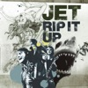 Rip It Up - EP, Jet