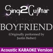 Boyfriend (Originally Performed By Justin Bieber) [Acoustic Karaoke Version]