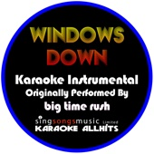 Windows Down (Originally Performed By Big Time Rush) [Instrumental Version]