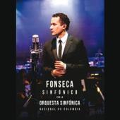 Fonseca Sinfónico - Con la Orquesta Sinfónica Nacional de Colombia - Fonseca & Orquesta Sinfónica Nacional de Colombia