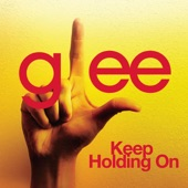 Keep Holding On (Glee Cast Version) - Single