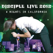 Disciple Live 2012 - 4 Nights in California cover art