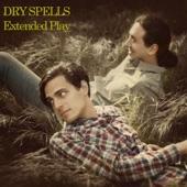 Slow Down - Dry Spells