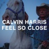 Feel So Close (Remixes) - EP, Calvin Harris