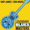 Legendary Blues Masters, Skip James & Son House