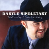 Daryle Singletary - That's Why I Sing This Way  artwork