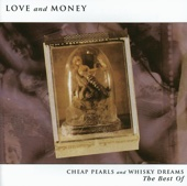 Cheap Pearls and Whisky Dreams - The Best Of Love & Money