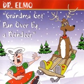 Grandma Got Run Over By a Reindeer - Dr. Elmo