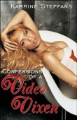 Confessions of a Video Vixen (Unabridged) [Unabridged Nonfiction] - Karrine Steffans