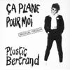 Ça plane pour moi (Original 1977 Version) - Plastic Bertrand