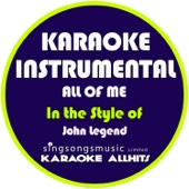 All of Me (In the Style of John Legend) [Karaoke Instrumental Version]
