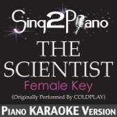 Sing2Piano - The Scientist (Female Key) [Originally Performed By Coldplay] [Piano Karaoke Version] artwork