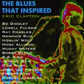 The Blues That Inspired Eric Clapton