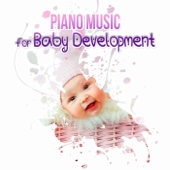 Piano Music for Baby Development – Lullaby for Baby Sleep, Be Smart and Creative, Relaxing Music for Newborns to Calm Down, Nursery Rhymes, Nature Sounds with Ocean Waves