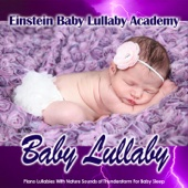 Baby Lullaby: Piano Lullabies with Nature Sounds of a Thunderstorm for Baby Sleep