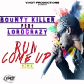 Run Come Up Remix (feat. Bounty Killer) - Single - Lordcrazy