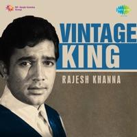 Vintage King: Rajesh Khanna - Kishore Kumar