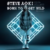 Born To Get Wild (feat. will.i.am) [Remixes] - EP
