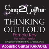 [Download] Thinking Out Loud (Female Key - No Instrumental) [Originally Performed By Ed Sheeran] [Acoustic Guitar Karaoke] MP3