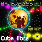 Cuba Libre (feat. Dariel Martinez & Tony Junior) - Single