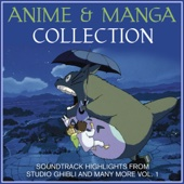 Anime and Manga Collection - Soundtrack Highlights from Studio Ghibli and many more Vol. 1 (Cover Version)