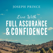 Live With Full Assurance and Confidence