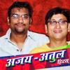 Ajay - Atul Hits