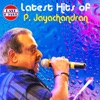 Latest Hits of P Jayachandran