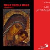 Collana Canti per la Liturgia: Maria piccola Maria