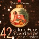 ¡ Felices Pascuas ! 42 Villancicos Navideños de los de Antes