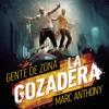 4. La Gozadera (feat. Marc Anthony) - Gente de Zona