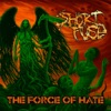 The Force of Hate, Short Fuse