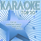 Top 20 Karaoke Dance Pop Hits 2014, Vol. 3