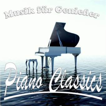 Musik für Genießer – Piano Classics