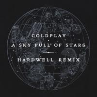A Sky Full of Stars (Hardwell Remix) - Single - Coldplay