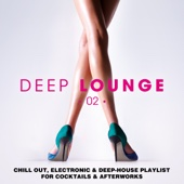 Hotmix Radio presents Deep Lounge 02 - Chill Out, Electronic & Deep-House Playlist for Cocktails & Afterworks