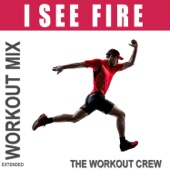 I See Fire (Extended Workout Mix)