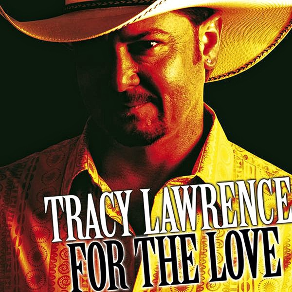 For the Love feat Tim McGraw Kenny Chesney  Brad Arnold Tracy Lawrence CD cover