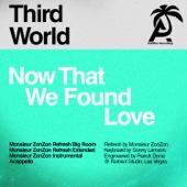 Now That We Found Love (Monsieur ZonZon Remixes) - EP