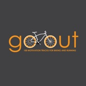 Go Out - 100 Motivation Tracks for Biking and Running
