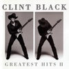 Clint Black: Greatest Hits II