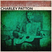 The Immortal Blues Masters - Charley Patton