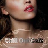 Chill Out Cafe Best Chillout Music Ambient Music Buddha Lounge Zen Relaxation Electronic Music Erotica Bar Ibiza Beach Party Relaxation Sexy Music Chill Out Zone Ustaw na czasoumilacz