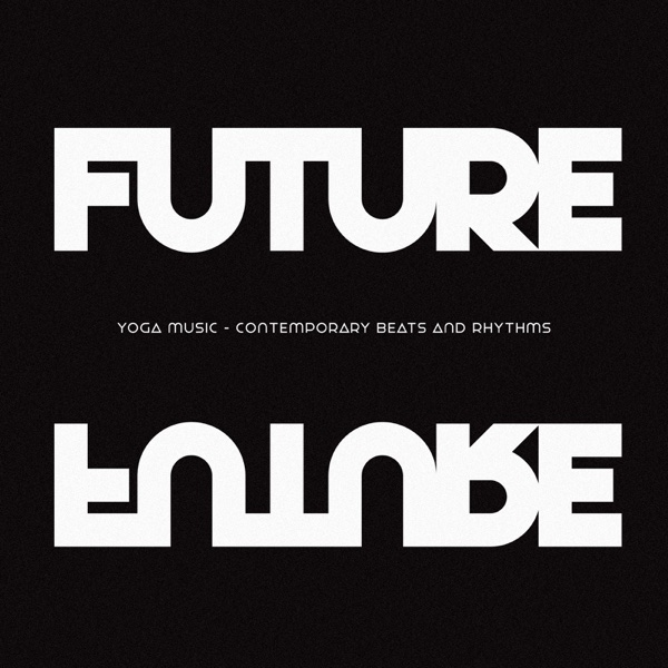 Yoga Music  Contemporary Beats and Rhythms Future Future CD cover