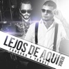 Lejos De Aquí (Remix) [feat. Yandel] - Single