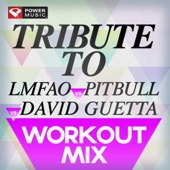 Tribute to LMFAO vs Pitbull vs David Guetta Workout Mix (60 Min Non-Stop Workout Mix) [135 BPM]