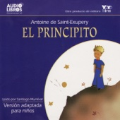 Antoine de Saint-Exupéry: El Principito (adaptada para niños) [feat. Santiago Munevar]