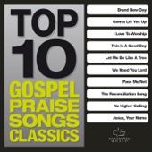 Top 10 Gospel Praise Songs - Classics - Various Artists