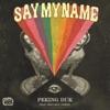 Say My Name (feat. Benjamin Joseph) - Single, Peking Duk